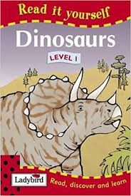 Read It Yourself with Ladybird Level 1 - Dinosaurs