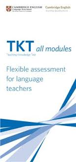 TKT All modules Flexible Assessment for Language Teachers and Information