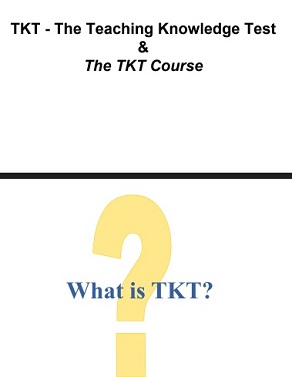 The TKT Course - What is TKT