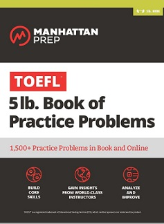 Manhattan Prep 5 LB. Book of TOEFL Practice Problems
