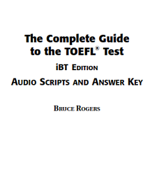 The Complete Guide To The Toefl Test IBT Edition Answer Keys and Scripts