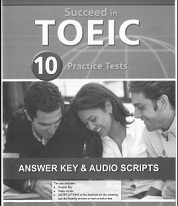 Succeed in TOEIC 10 Practice Tests (Answer Keys and Audio Scripts)